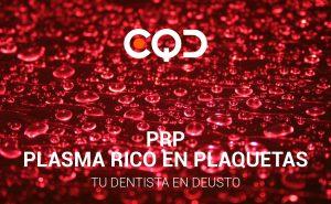 CQD Clínica dental PRP Plasma Rico en Plaquetas. Tu dentista en Deusto