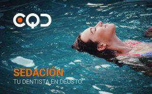 CQD Clínica dental Sedación. Tu dentista en Deusto