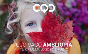 CQD Oftalmología Ojo vago Ambliopía. Tu oftalmólogo en Deusto