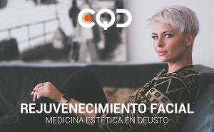 CQD Rejuvenecimiento facial. Medicina estética en Deusto