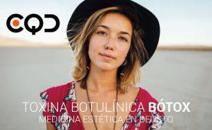 CQD Toxina botulínica Bótox. Medicina estética en Deusto